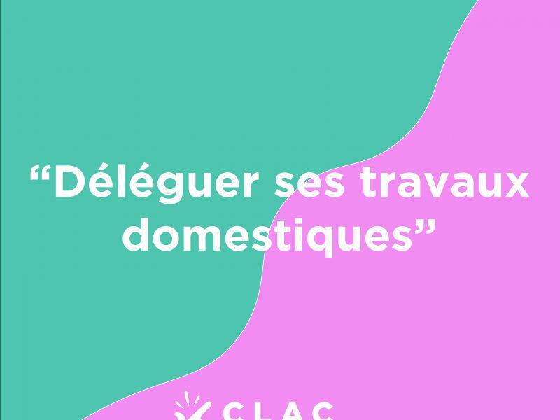 Histoire Clac N°27 : déléguer ses travaux domestiques